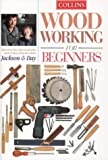 Collins Woodworking for Beginners: What every first-time woodworker needs to know