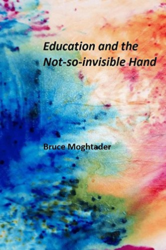 education-and-the-not-so-invisible-hand-english-edition