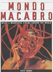 Mondo Macabro: Weird and Wonderful Cinema Around the World