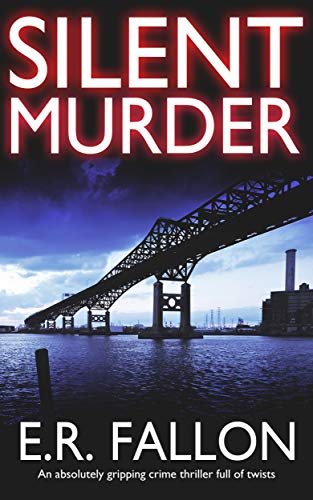 SILENT MURDER an absolutely gripping crime thriller full of twists by [FALLON, E.R.]