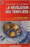 La révélation des Templiers : Les gardiens secrets de la véritable identité du Christ de Lynn Picknett,Clive Prince,Paul Couturiau (Traduction) ( 10 mars 2004 )