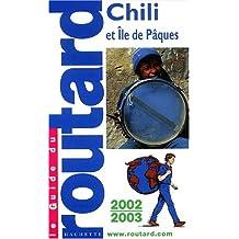 Chili et Ile de Pâques. Edition 2002-2003