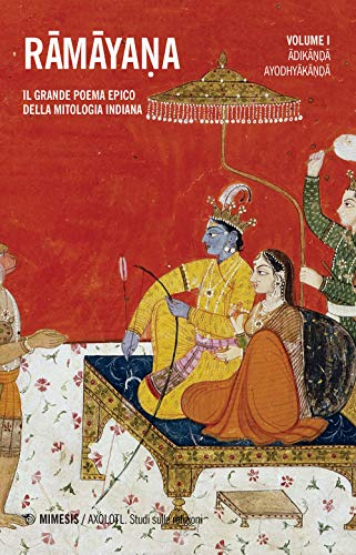 Ramayana. Il grande poema epico della mitologia indiana: 1
