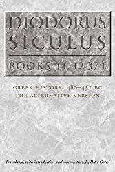 Diodorus Siculus, Books 11-12.37.1: Greek History, 480-431 BC--The Alternative Version