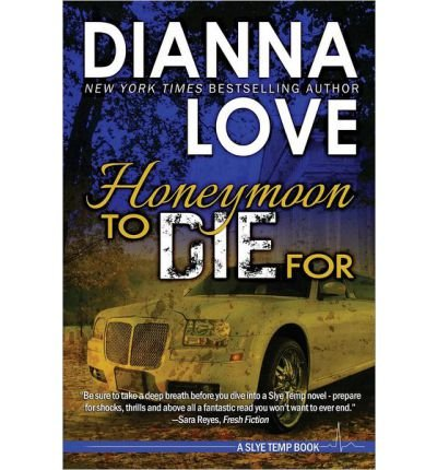 [(Honeymoon to Die for)] [by: Dianna Love]