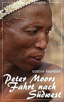 Peter Moors Fahrt nach Südwest (Gustav Frenssen) (Literarische Gedanken Edition)