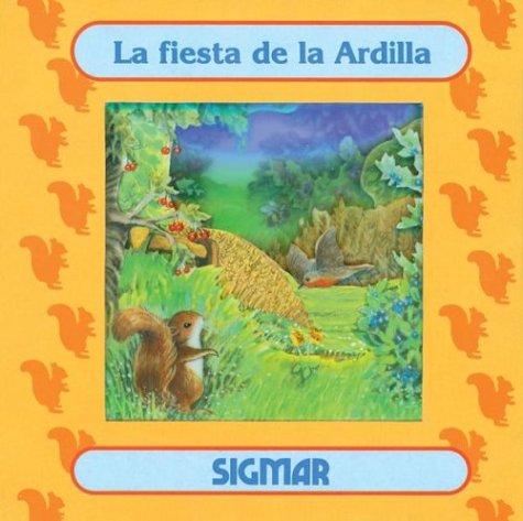 La Fiesta De La Ardilla/little Squirel's Party (VENTANA MAGICA) por Olga Colella