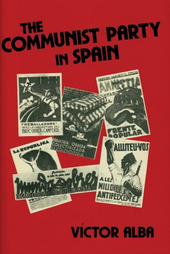 The Communist Party in Spain by Victor Alba (1983-01-01)