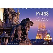 Paris bei Nacht 2018 (Wandkalender 2018 DIN A2 quer): Die französische Metropole bei Nacht in 12 traumhaften Fotografien. (Monatskalender, 14 Seiten ) ... Orte) [Kalender] [Apr 27, 2017] Mirau, Rainer