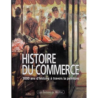 Histoire du commerce, 3000 ans d'histoire à travers la peinture