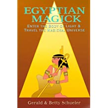 Egyptian Magick: Enter the Body of Light & Travel the Magickal Universe (Llewellyn's High Magick)