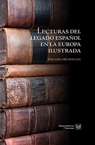 Lecturas del legado español en la Europa ilustrada. (La Cuestión Palpitante nº 19) (Spanish Edition)