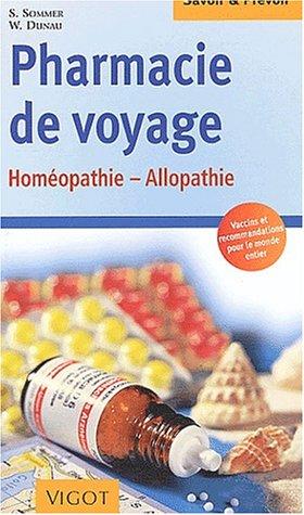Pharmacie de voyage. Homéopathie et allopathie par Sven Sommer, Werner Dunau