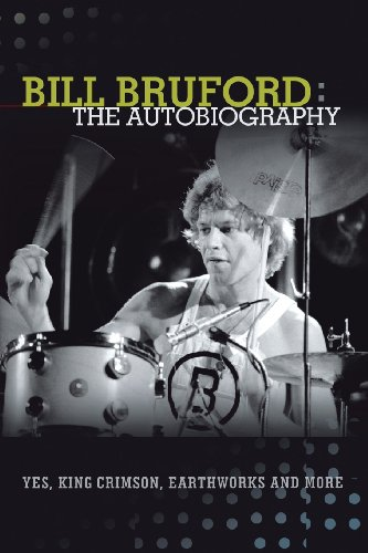 Kunst Bill (Bill Bruford: The Autobiography. Yes, King Crimson, Earthworks and More.)