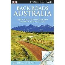 Back Roads Australia (DK Eyewitness Travel Guide)