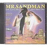 10% Love Me 90% Hate Me by Mr Sandman