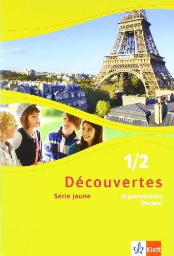 Französische 6 (Découvertes 1/2. Série jaune: 99 grammatische Übungen für Klassen 6 und 7 1./2. Lernjahr (Découvertes. Série jaune (ab Klasse 6). Ausgabe ab 2012))