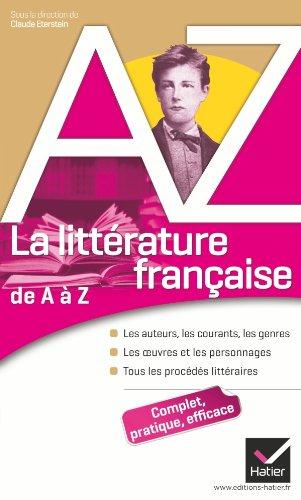 La littrature franaise de A  Z: Auteurs, oeuvres, genres et procds littraires