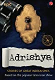 #7: Adrishya: Stories of Great Indian Spies