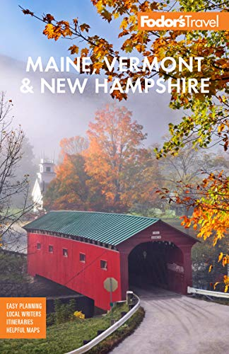 Fodor's Maine, Vermont, & New Hampshire: With the Best Fall Foliage Drives & Scenic Road Trips (Fodor's Travel Guide)