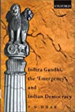Indira Gandhi, The 'Emergency', and Indian Democracy
