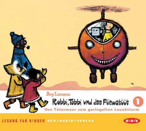 Robbi, Tobbi und das Fliewatüüt 1. Von Tütermoor zum geringelten Leuchtturm. (Hörbuch, 2 CDs)