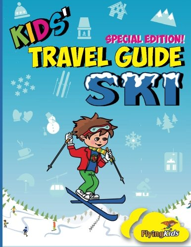 Kids' Travel Guide - Ski: Everything kids need to know before and during their ski trip: Volume 90 Test