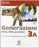 Generazioni. Fatti, idee, persone. Con magazine. Con espansione online. Per la Scuola media: 3