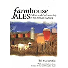 Farmhouse Ales: Culture & Craftsmanship in the Belgian Tradition: Culture and Craftsmanship in the Belgian Tradition
