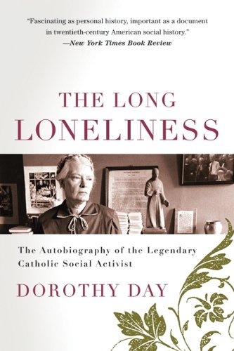 Long Loneliness, The por Dorothy Day