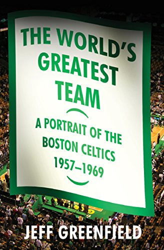 The World's Greatest Team: A Portrait of the Boston Celtics, 1957-69 (English Edition) -