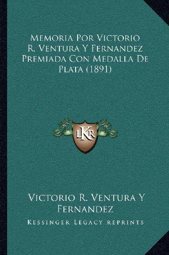 Memoria Por Victorio R. Ventura y Fernandez Premiada Con Medalla de Plata (1891) Medallas De Plata