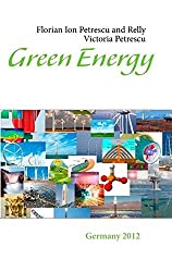 Green Energy by Florian Ion Tiberiu Petrescu (2012-11-05)