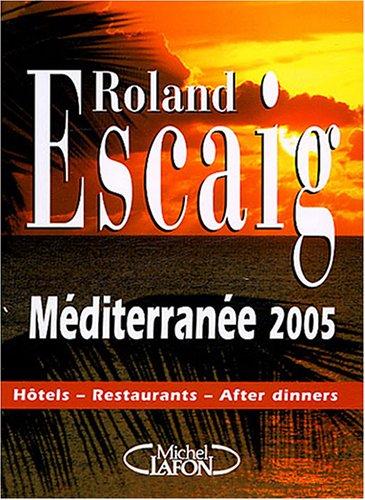 Méditerranée 2005 : Hôtels, restaurants, after dinners
