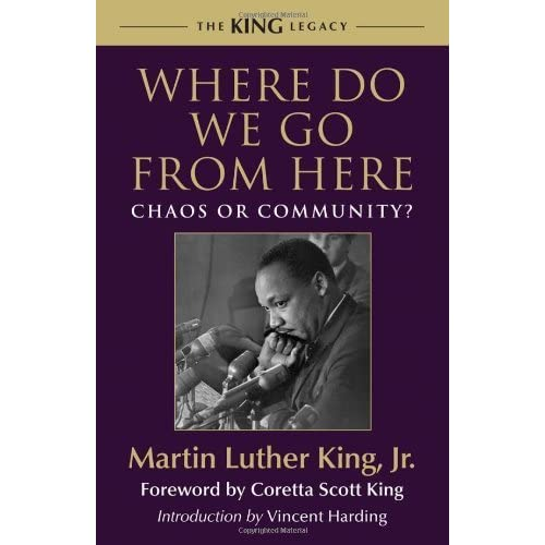 Where Do We Go from Here: Chaos or Community? (King Legacy) by King Jr., Martin Luther (2010) Paperback