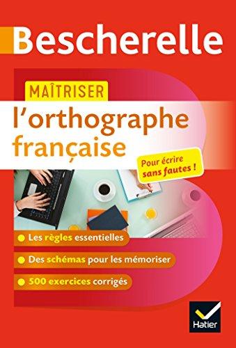 Maîtriser l'orthographe française: un ouvrage d'entraînement Bescherelle par Sandrine Girard