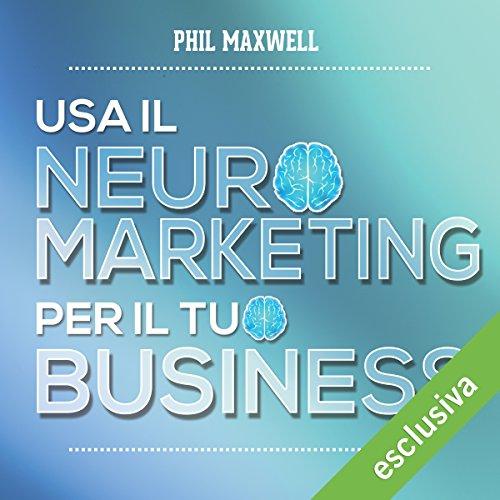 Usa il neuromarketing per il tuo business  Audiolibri