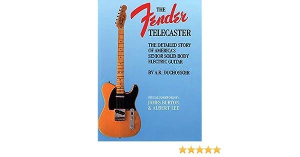 Amazon.fr - The Fender Telecaster by A.R. Duchossoir (1991-11-01) - A.R.  Duchossoir - Livres 815b83e3bfdf