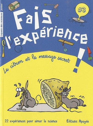 Fais l'expérience ! : Le citron et le message secret PDF Books