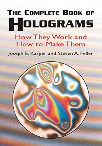 The Complete Book of Holograms: How They Work and How to Make Them (Dover Recreational Math) (English Edition)