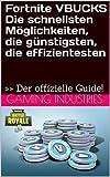 Fortnite vBucks - Die schnellsten Möglichkeiten, die günstigsten, die effizientesten:  Der offizielle Guide!