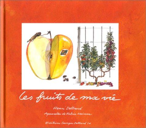 Les Fruits de ma vie par Henri Delbard