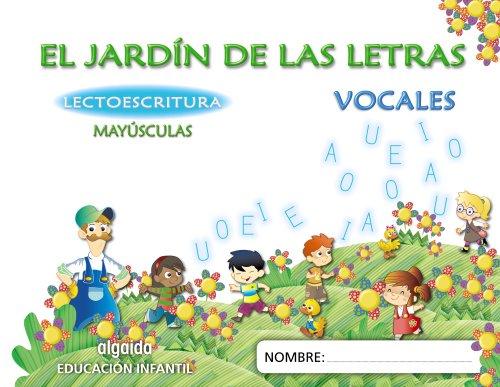 El jardín de las letras. Lectoescritura. 4 años Mayúsculas Educación Infantil (Educación Infantil Algaida. Lectoescritura) - 9788498776034