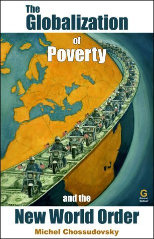 The Globalization of Poverty and the New World Order by Michel Chossudovsky (2003-09-09)