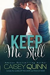Keep Me Still: Special Edition by Caisey Quinn (2013-08-01)