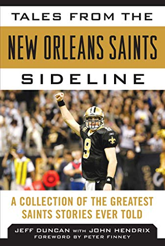 Tales from the New Orleans Saints Sideline: A Collection of the Greatest Saints Stories Ever Told (Tales from the Team) (English Edition) - Dallas Nc