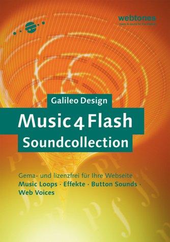 Music4Flash Soundcollection: Gema- und lizenzfrei für Ihre Webseite: Music Loops, Effekte, Button Sounds, Web Voices (Galileo Design)