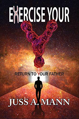 Exercise Your Y: Return to Your Father (English Edition)