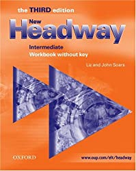 New Headway: Intermediate Third Edition: Workbook (without Key): Workbook (Without Key) Intermediate level (Headway ELT)