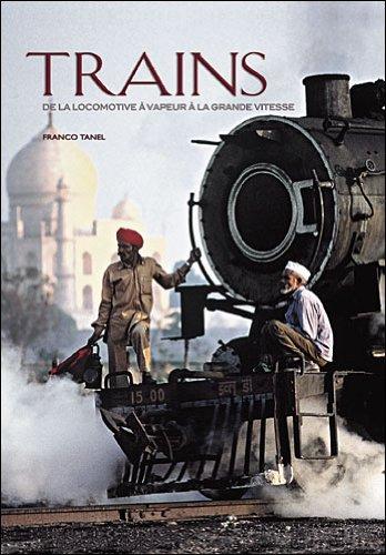 Trains : De la locomotive à vapeur à la grande vitesse